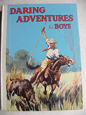 Daring Adventures for Boys: Unknown