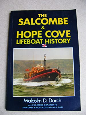 The Salcombe & Hope Cove Lifeboat History: Malcolm D. Darch