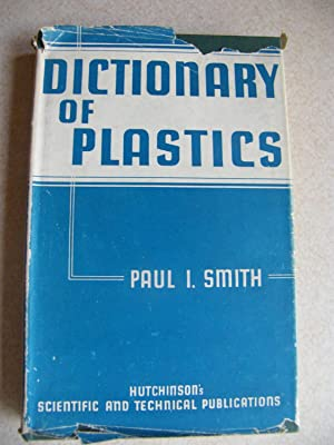 Dictionary of Plastics: Paul I. Smith