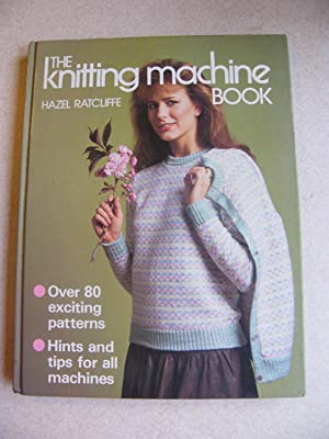 The Knitting Machine Book