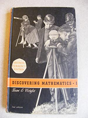 Discovering Mathematics 1: A Course for Secondary Schools. Decimal Edition: H.A. Shaw, F.E. Wright