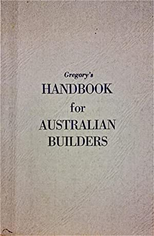 Gregory's Handbook for Australian Builders [Gregory's Guides and Maps].: Gregory's.