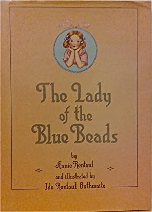 The Lady of the Blue Beads.: Rentoul, Annie; Outhwaite,