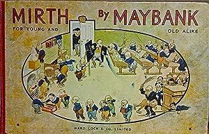 Mirth by Maybank for Young and Old Alike.: Maybank, Thomas.