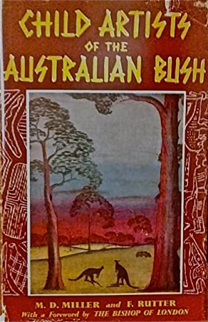 Child Artists of the Australian Bush.: Miller, Mary Durack; Rutter, Florence (with).