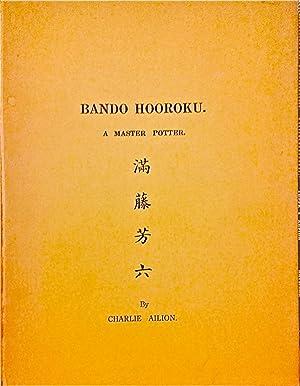 Bando Hooroku: A Master Potter.: Ailion, Charlie; Sennin,