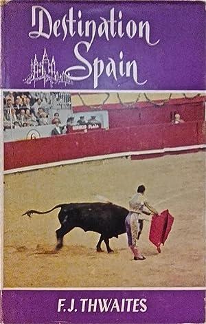 Destination Spain.: Thwaites, F. J.