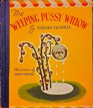 The Weeping Pussy Willow.: Frankel, Tamara; Frankel,