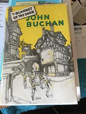 The Blanket of the Dark: Buchan, John