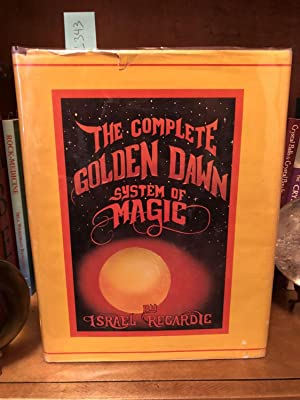 The Complete Golden Dawn System of Magic