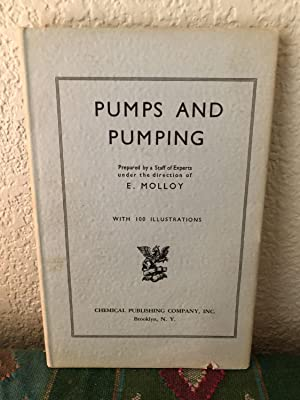 Pumps and Pumping - A Practical Manual on the Operation, Installation, and Maintenance of Recipro...