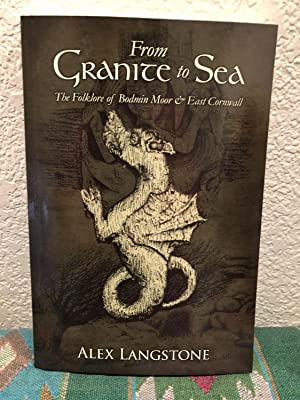 From Granite to Sea the Folklore of Bodmin Moor & East Cornwall