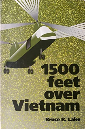 1500 Feet Over Vietnam: Lake, Bruce R.