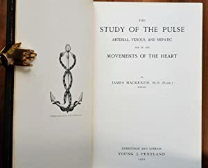 The Study of the Pulse, Arterial, Venous, and Hepatic and of the Movements of the Heart,: MACKENZIE...