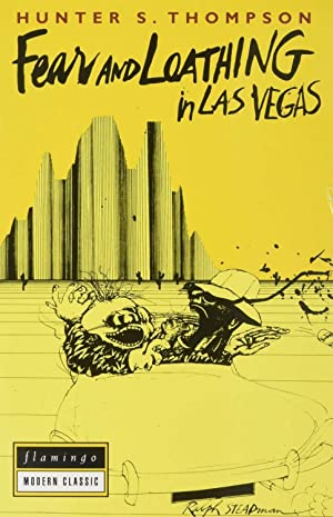 Fear and Loathing in Las Vegas by: Hunter S Thompson