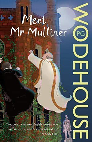 Meet Mr Mulliner by P G Wodehouse: P G Wodehouse