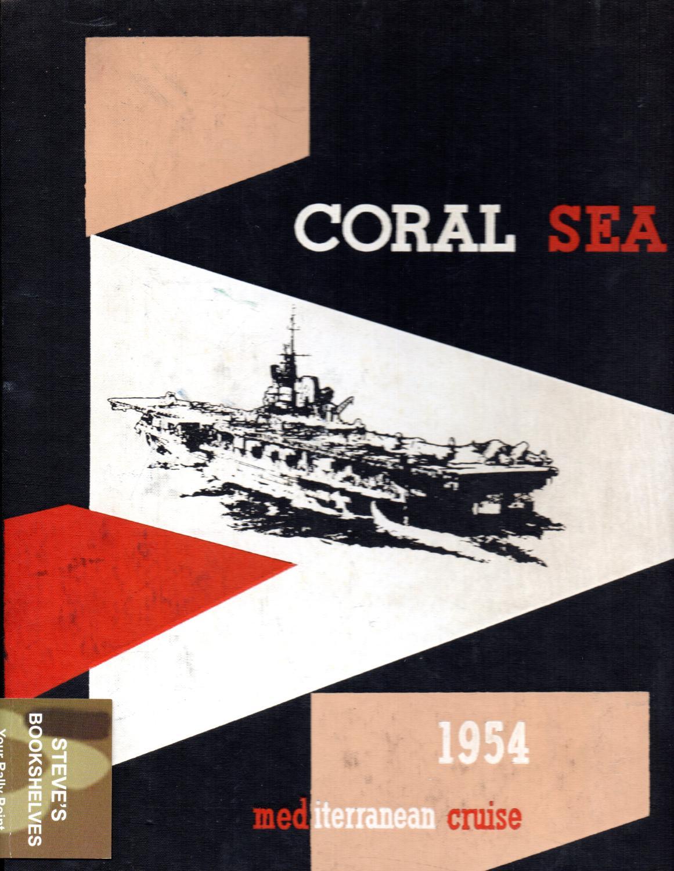U.S.S. Coral Sea 1954 Mediterranean Cruise: Lt(jg). O.G. Gayley, Editor-in-Chief