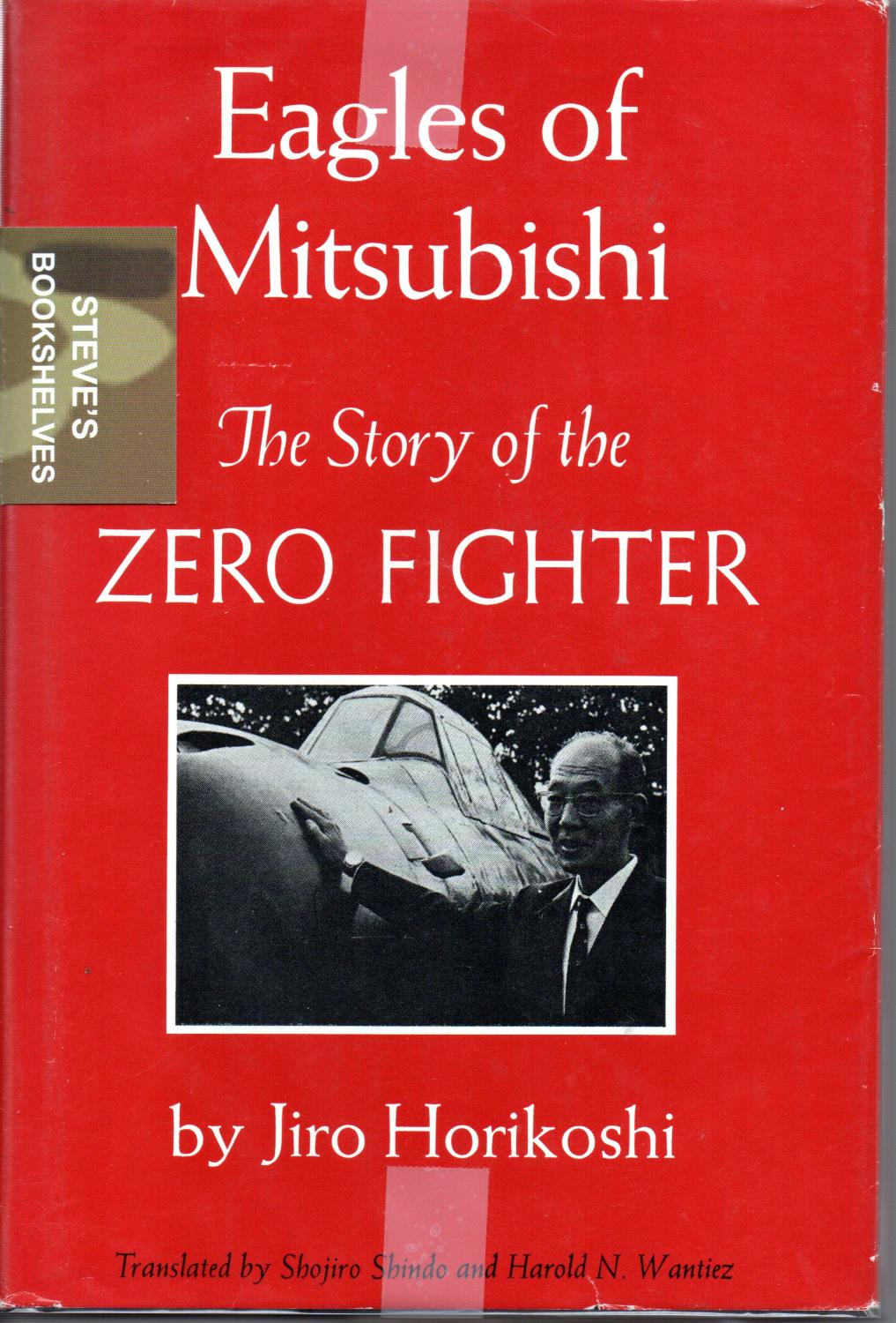 Eagles of Mitsubishi - The Story of the Zero Fighter by Jiro ...