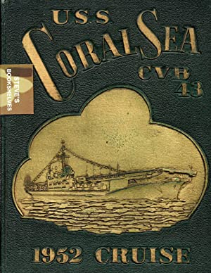 U.S.S. Coral Sea CVB-43 - 1952 Cruise: Captain Robert B. Pirie, Commanding Officer