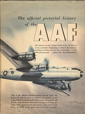 The Official Pictorial History Of The AAF: Historical Office of The Army Air Forces