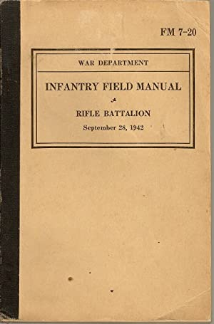 FM 7-20 Infantry Field Manual - Rifle Battalion: War Department