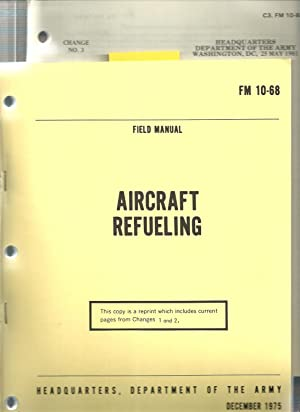 FM 10-68 Aircraft Refueling: Department of The Army, US Army Quartermaster School, Ft. Lee, VA.