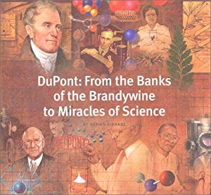 DuPont: From the Banks of the Brandywine to Miracles of Science.