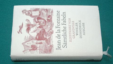 Sämtliche Fabeln. Illustriert von Grandville. Vollständige zweisprachige: La Fontaine, Jean