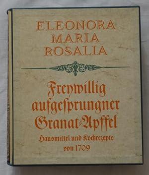 Freywillig aufgesprungener Granat-Apffel des Christlichen Samariters. Oder: Eleonora Maria Rosalia: