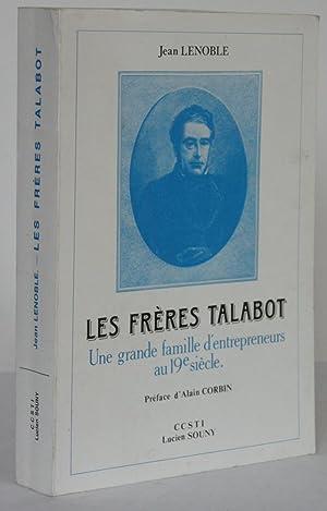 Les Frères Talabot Une grande famille d`entrepreneurs: LENOBLE, Jean:
