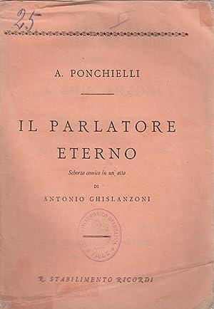 Il Parlatore eterno Scherzo comico in un: PONCHIELLI, Amilcare: