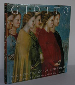 Giotto. Architect of Color and Form: GIOTTO. GUILLAUD, Jacqueline