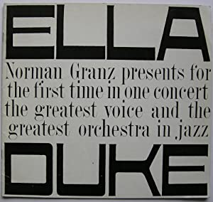 Ella & Duke Norman Ganz presents for the first time in one concert the greatest voice and the gre...