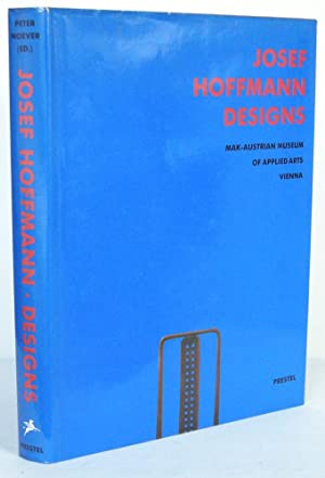 Josef Hoffmann Designs Contributions by Hanna Egger,: HOFFMANN. NOEVER, Peter