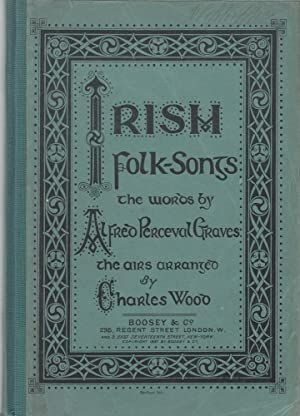 Irisch Folk-Songs The Words by Alfred Perceval Graves, the airs arranged by charles Wood