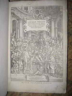 DE HUMANI CORPORIS FABRICA LIBRI SEPTEM.: Andreas Vesalius