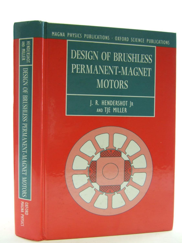DESIGN OF BRUSHLESS PERMANENT-MAGNET MOTORS: Hendershot, J.R. & Miller, T.J.E.