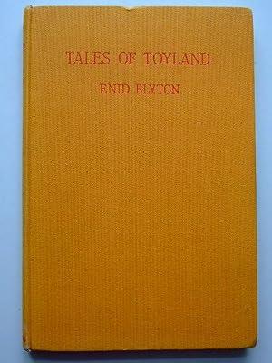 TALES OF TOYLAND: Blyton, Enid