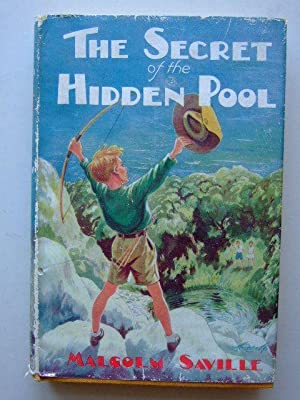 THE SECRET OF THE HIDDEN POOL: Saville, Malcolm