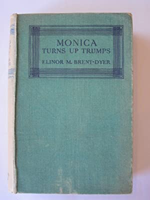 MONICA TURNS UP TRUMPS: Brent-Dyer, Elinor M.