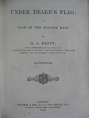 UNDER DRAKE'S FLAG: Henty, G.A.
