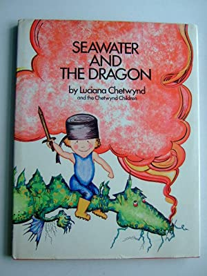 SEAWATER AND THE DRAGON: Chetwynd, Luciana &