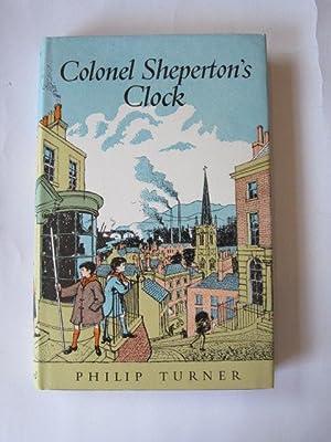 COLONEL SHEPERTON'S CLOCK: Turner, Philip