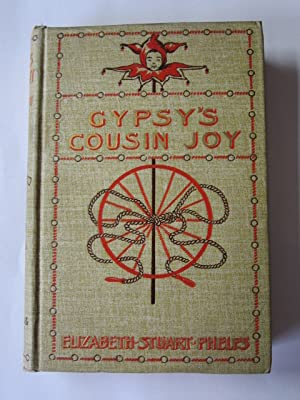 GYPSY'S COUSIN JOY: Phelps, Elizabeth Stuart
