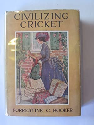 CIVILIZING CRICKET: Hooker, Forrestine C.