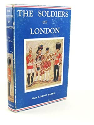 THE SOLDIERS OF LONDON: Barnes, R. Money