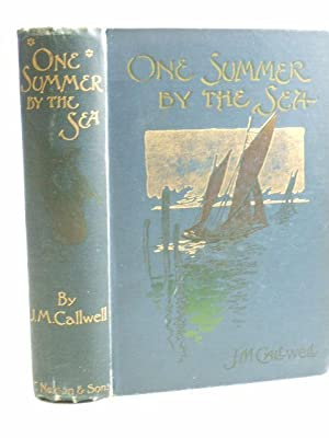 ONE SUMMER BY THE SEA: Callwell, J.M.