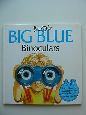 BERTIE'S BIG BLUE BINOCULARS: Faulkner, Keith