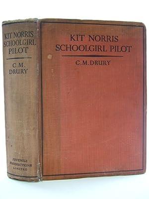 KIT NORRIS, SCHOOLGIRL PILOT: Drury, C.M.