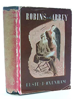 ROBINS IN THE ABBEY: Oxenham, Elsie J.